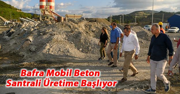 Bafra Mobil Beton Santrali Üretime Başlıyor
