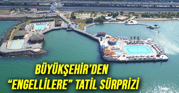 """Büyükşehir'den """"Engellilere"""" Tatil Sürprizi"""