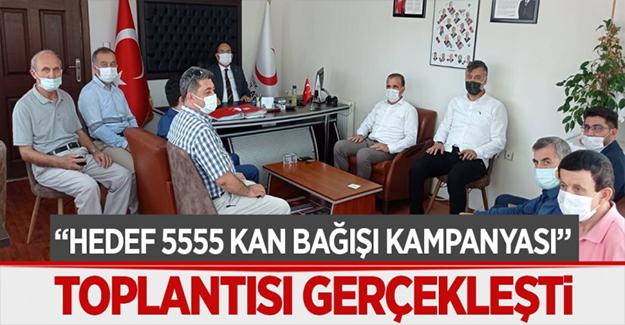 """""""Hedef 5555 Kan Bağışı Kampanyası"""" Toplantısı gerçekleşti"""
