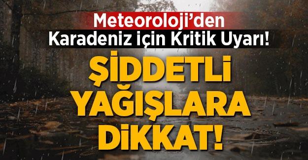 Meteorolojiden Karadeniz için kritik uyarı!