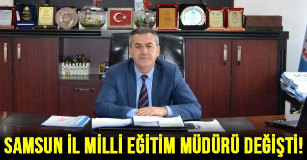Samsun İl Milli Eğitim Müdürü Değişti!