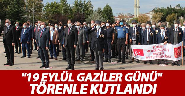 """""""19 Eylül Gaziler Günü"""" Törenle Kutlandı"""