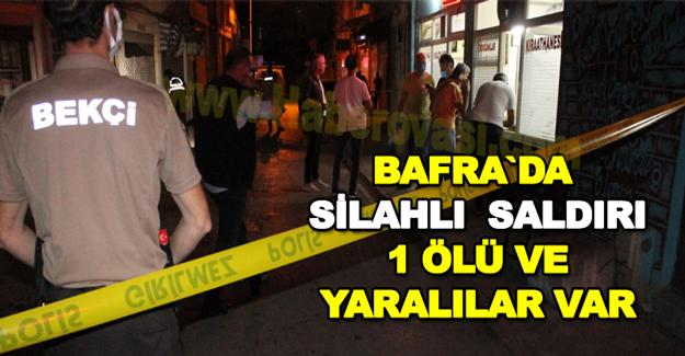 Bafra`da Silahlı saldırı 1 ölü