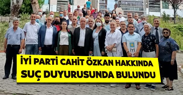 İYİ Parti`den Cahit Özkan`a suç duyurusu