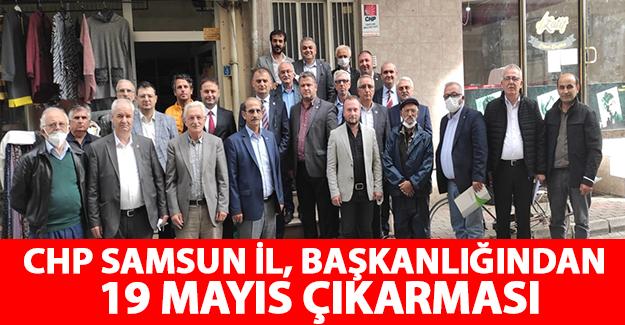 CHP Samsun İl Başkanlığından 19 Mayıs çıkarması