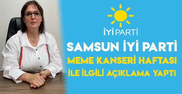 Samsun İYİ Parti:Meme Kanseri Haftası ile ilgili açıklama yaptı