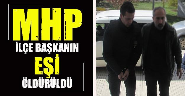 MHP İlçe Başkanın eşi düğünde öldürüldü