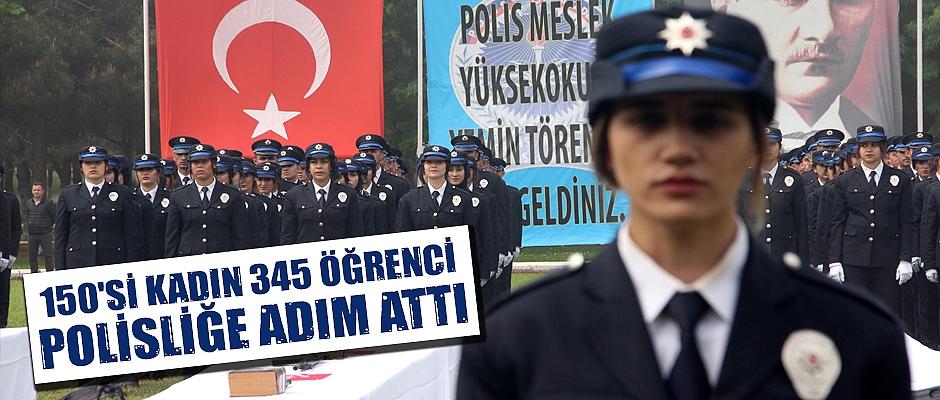 150'si kadın 345 öğrenci polisliğe adım attı