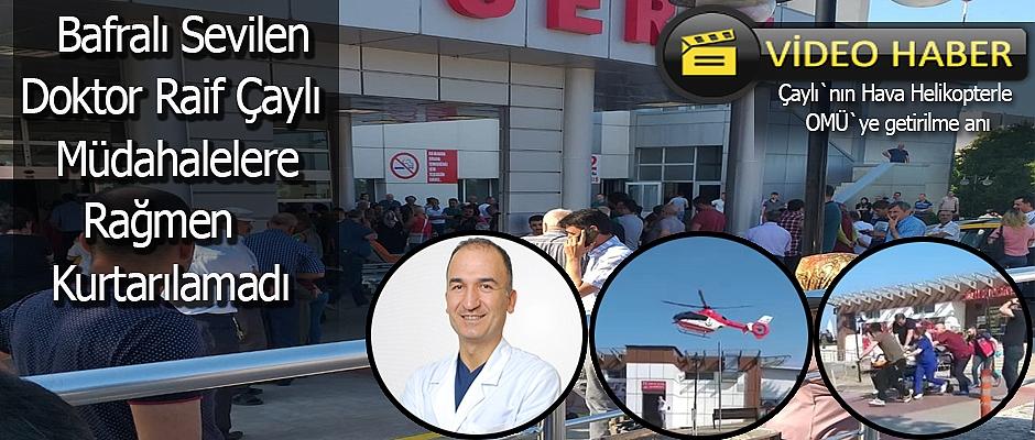 Bafralı Sevilen Doktor hayatını Kaybetti