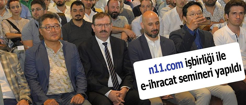 n11.com işbirliği ile e-ihracat semineri yapıldı