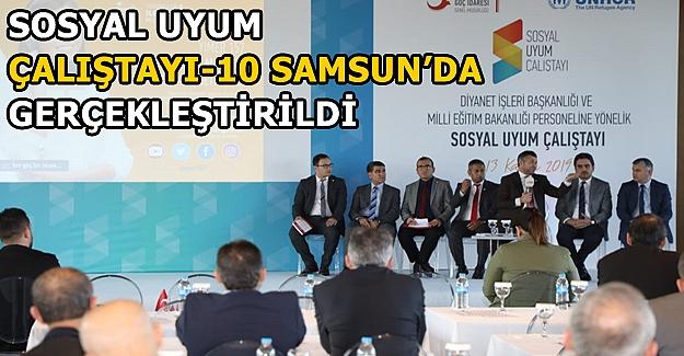 Sosyal Uyum Çalıştayı-10 Samsun'da Gerçekleştirildi
