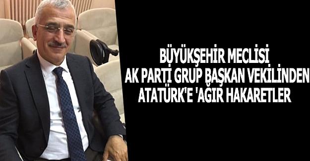 Hasan Uzanlar'dan Atatürk'e hakaret