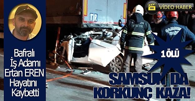 Samsun'da korkunç kaza 1 ölü