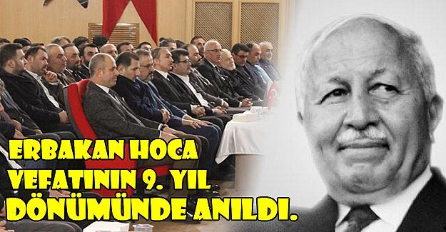 Erbakan Hoca Vefatının 9. Yıl dönümünde Anıldı.