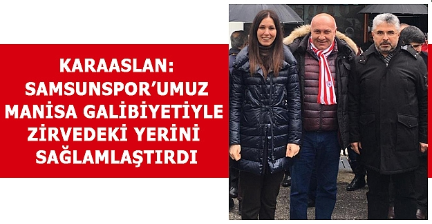 Karaaslan, Samsunspor'u yalnız bırakmadı