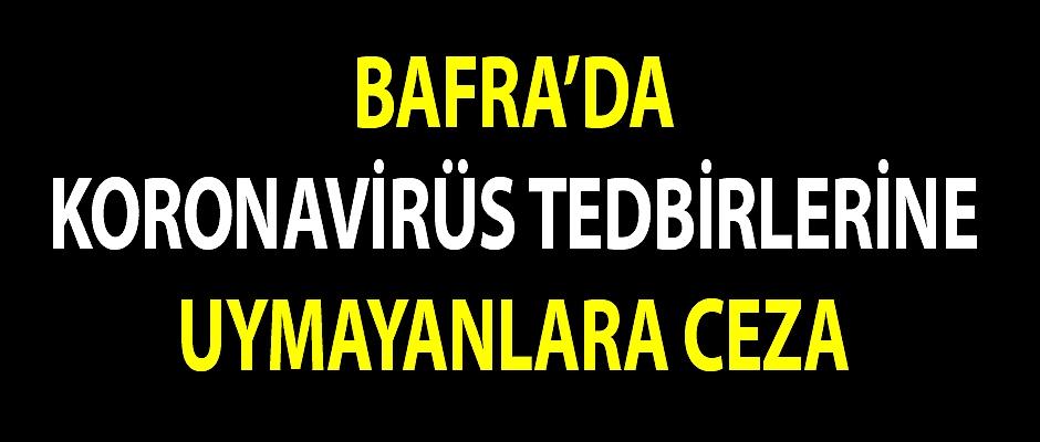 Bafra`da Kurallara Uymayanlara ceza