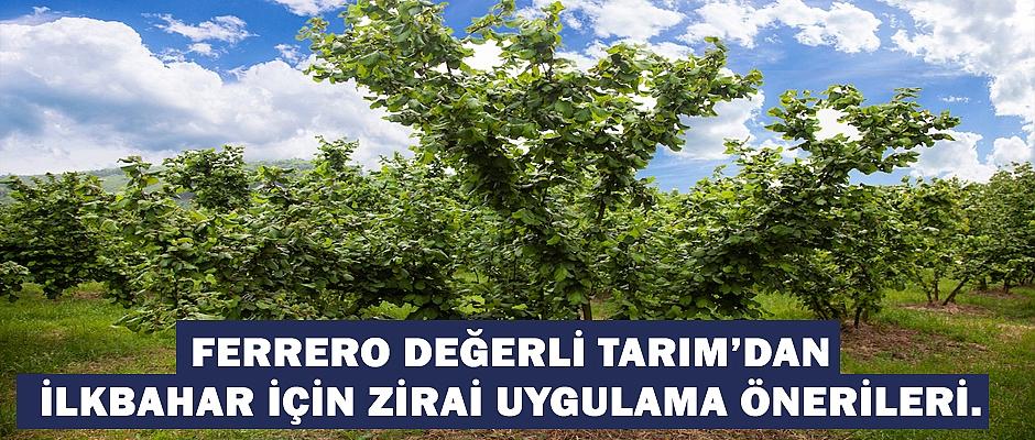 FERRERO değerli tarım'dan  ilkbahar için zirai uygulama önerileri