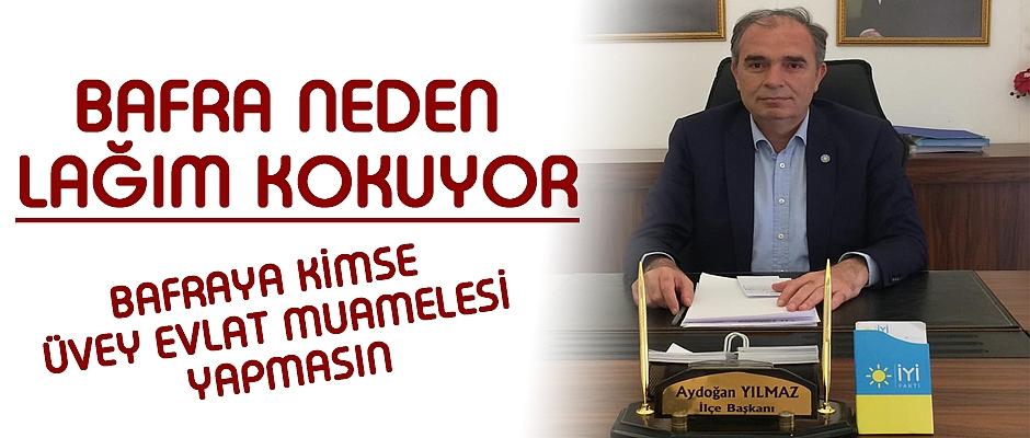 İYİ Parti İlçe Başkanı Yılmaz Bafra Neden Lağım Kokuyor
