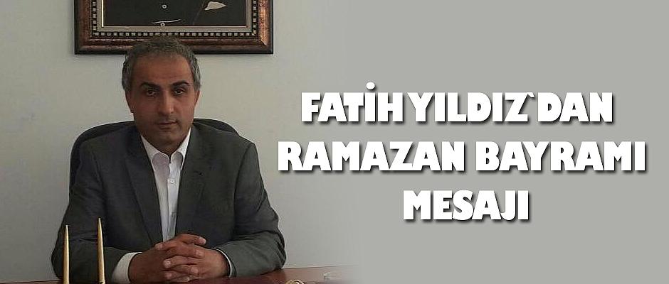 Fatih Yıldız`dan Ramazan Bayramı Mesajı