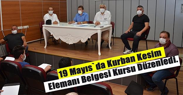 19 Mayıs Belediyesi Kurban Kesim Elemanı Belgesi Kursu Düzenledi