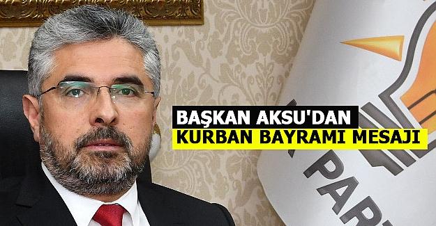 Başkan Aksu'dan Kurban Bayramı Mesajı