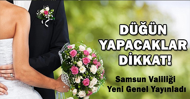 Samsun`da Düğün yapanların dikkatine..