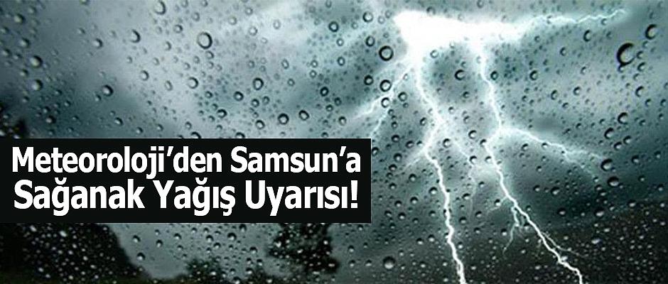 Meteoroloji'den Samsun'a sağanak yağış uyarısı!