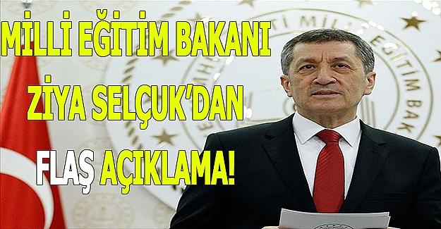 Milli Eğitim Bakanı Zİya Selçuk'dan Flaş Açıklama
