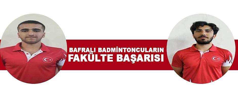 Bafralı badmintoncuların fakülte başarısı