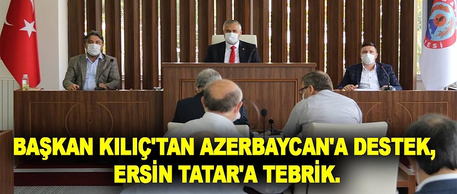 Başkan kılıç'tan azerbaycan'a destek, ersin tatar'a tebrik.