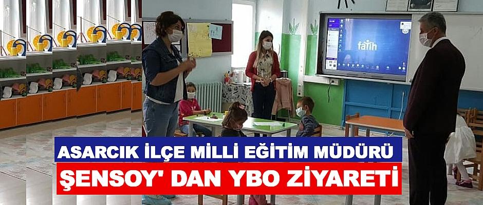 Asarcık İlçe Milli Eğitim Müdürü Şensoy' dan YBO Ziyareti