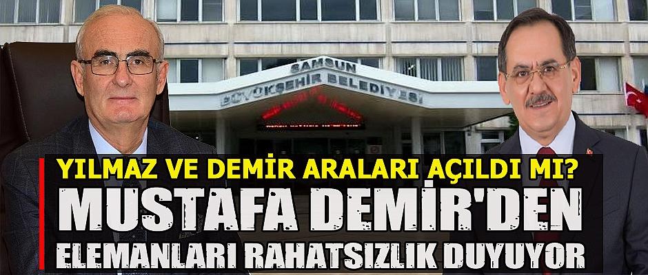 Mustafa Demir'den elemanları rahatsızlık duyuyor