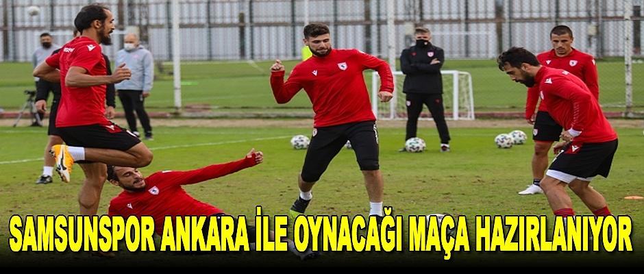 Samsunspor Ankara ile oynacağı maça hazırlanıyor