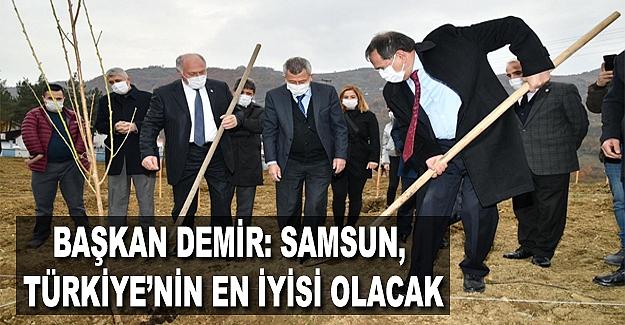 Başkan Demir: Samsun, Türkiye'nin En İyisi Olacak