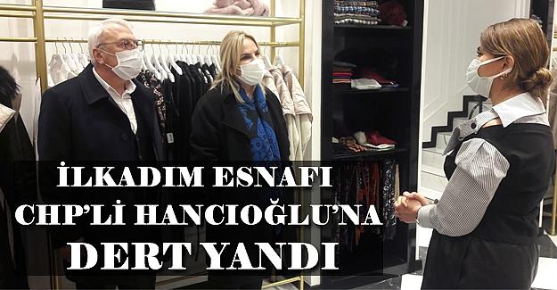 İlkadım Esnafı CHP'li Hancıoğlu'na Dert Yandı