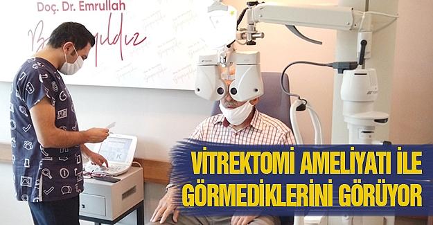 Vitrektomi ameliyatı ile görmediklerini görüyor