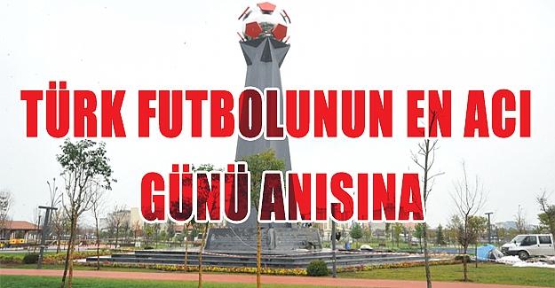 Türk Futbolunun En Acı Günü Anısına