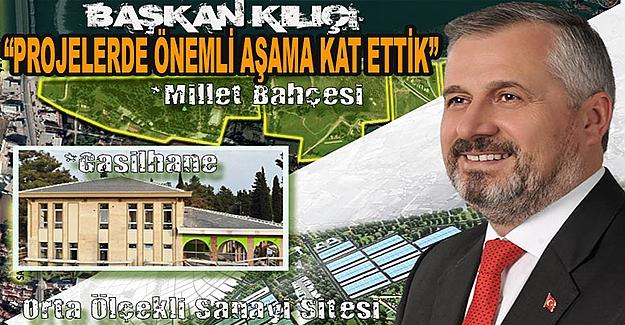 """Başkan Kılıç,""""Projelerimizdeönemli Aşamalar Kat Ettik"""""""