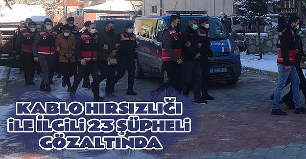 Samsun'da Kablo hırsızlığı 23 göz altı