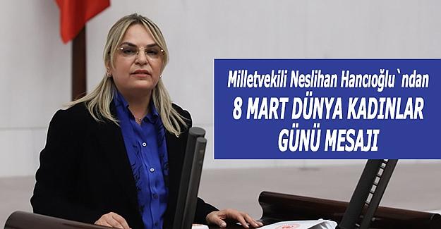 Hancıoğlu'ndan 8 Mart Dünya Kadınlar Günü Mesajı