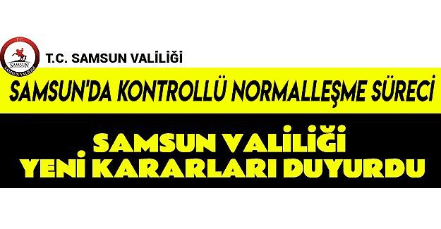 Samsun'da Kontrollü Normalleşme Süreci