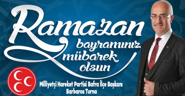 Başkan TURNA`dan  Ramazan Bayramı mesajı