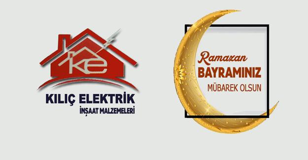 Kılıç Elektrik'ten Ramazan Bayramı Mesajı