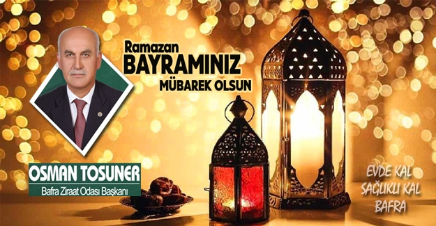 Başkan Tosuner`den Ramazan Bayramı Mesajı..