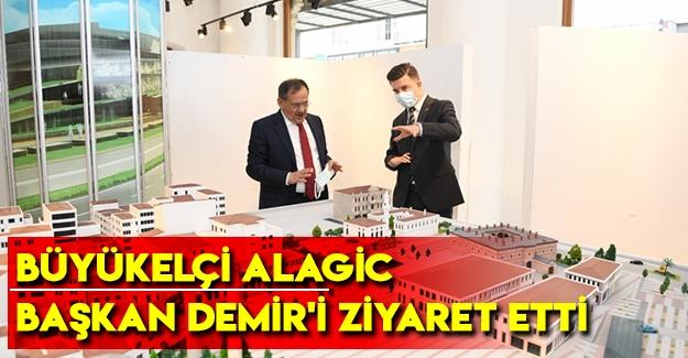 Büyükelçi Alagic, Başkan Demir'i Ziyaret Etti
