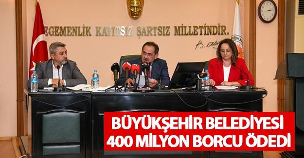 Büyükşehir Belediyesi 400 Milyon Borcu Ödedi