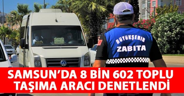 Samsun'da 8 bin 602 toplu taşıma aracı denetlendi