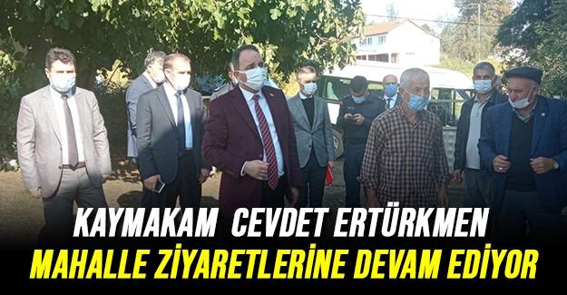 Kaymakam Ertürkmen mahalle ziyaretlerine devam ediyor