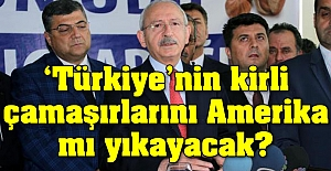 'Türkiye'nin kirli çamaşırlarını Amerika mı yıkayacak?
