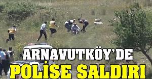 Arnavutköy'de polise saldırı